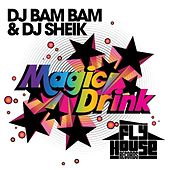 Play & Download Magic Drink (Album Version) by DJ Bam Bam   Napster