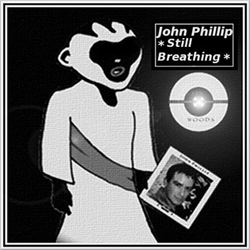 Play & Download Still Breathing by John Phillip | Napster