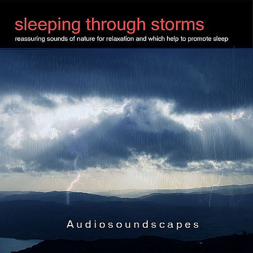 Play & Download Sleeping through storms by Audiosoundscapes | Napster