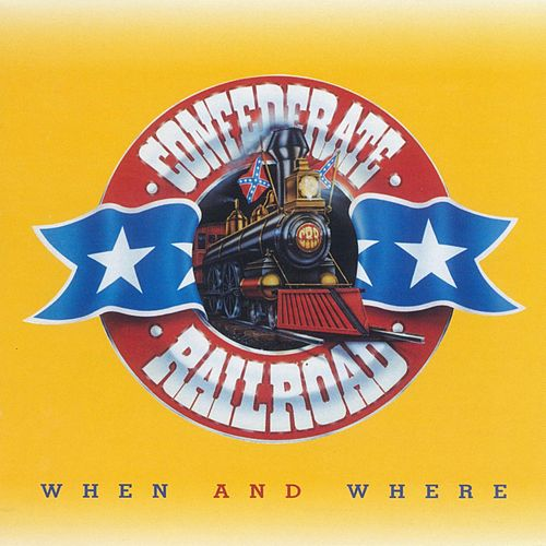 When And Where by Confederate Railroad