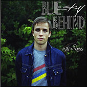 Play & Download Blue Sky Behind by Marc Ross | Napster