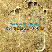 Everything Is Golden by The Man From RavCon