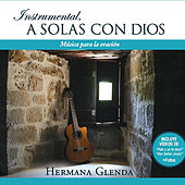 Play & Download Instrumental A solas con Dios by Hermana Glenda | Napster