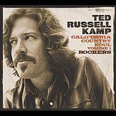 California Country Soul, Vol.1 : Rockers by Ted Russell Kamp