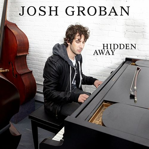 Play & Download Hidden Away by Josh Groban | Napster