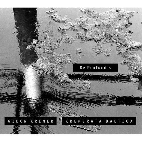 Play & Download De Profundis by Gidon Kremer | Napster