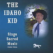 Play & Download The Idaho Kid, Sings Sacred Music by Roger Smith | Napster
