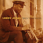 Play & Download Back To My Roots by Leroy Jones | Napster
