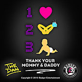 Play & Download Thank Your Mommy & Daddy - Single by Dan | Napster