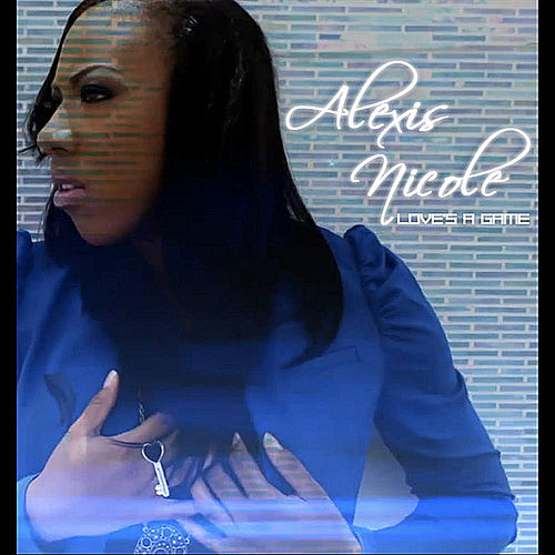 Play & Download Love's A Game by Alexis Nicole | Napster