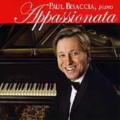 Play & Download Appassionata: Beethoven, Liszt, Chopin, Rachmaninoff, Khachaturian, Debussy, Prokofiev, Glass by Paul Bisaccia | Napster