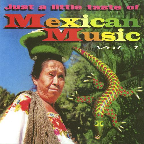 Just a little taste of Mexican Music Vol. 1 by Various Artists