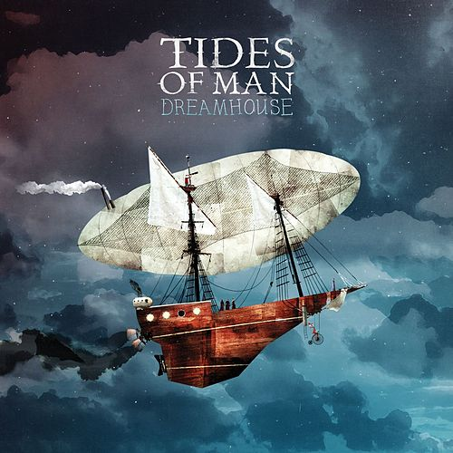 Dreamhouse by Tides Of Man