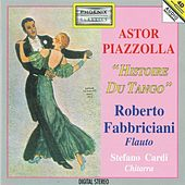 Play & Download Astor Piazzolla: Histoire du tango by Roberto Fabbriciani | Napster