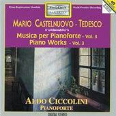 Play & Download Mario Castelnuovo-Tedesco: Piano Works, Vol. 3 by Aldo Ciccolini | Napster