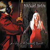 Play & Download Love Songs For The Emotionally Impaired by Michael Behm | Napster