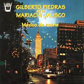 Play & Download Mexico de Noche by Mariachi Jalisco Gilberto Piedras | Napster