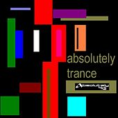 Play & Download Absolutely Trance by Various Artists | Napster