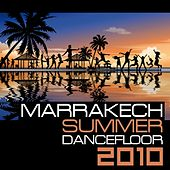 Play & Download Marrakech Summer Dancefloor 2010 by Various Artists | Napster