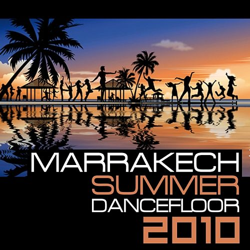 Play & Download Marrakech Summer Dancefloor 2010 by Various Artists | Napster