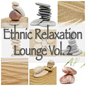 Play & Download Ethnic Relaxation Lounge Vol.2 by Various Artists | Napster
