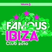 Ibiza Famous Club 2010, Vol.3 by Various Artists