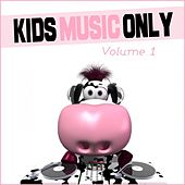 Play & Download Kids music only, vol. 1 by Various Artists | Napster