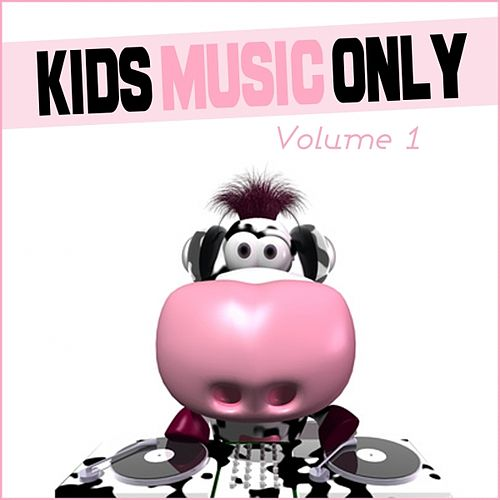 Kids music only, vol. 1 by Various Artists