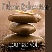 Play & Download Ethnic Relaxation Lounge, Vol. 1 by Various Artists | Napster