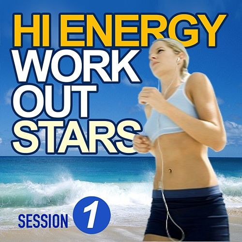 Play & Download Hi Energy Workout Stars (Session 1) by Various Artists | Napster