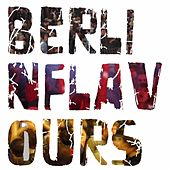 Play & Download Berlin Flavours by Various Artists | Napster