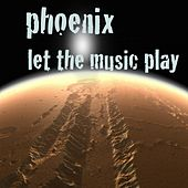 Let the Music Play by Phoenix