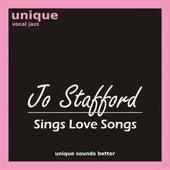 Jo Stafford Sings Love Songs by Jo Stafford