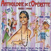 Play & Download Anthologie de l'opérette, vol. 2 (1900-1926) by Various Artists | Napster