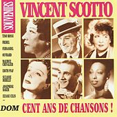 Play & Download Vincent Scotto : Cent ans de chansons ! by Various Artists | Napster