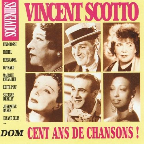 Vincent Scotto : Cent ans de chansons ! by Various Artists