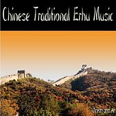 Play & Download Chinese Traditional Erhu Music by Chinese Traditional Erhu Music | Napster