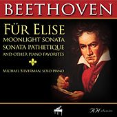 Play & Download Beethoven Fur Elise, Moonlight Sonata, Sonata Pathetique and Other Piano Favorites by Michael Silverman | Napster