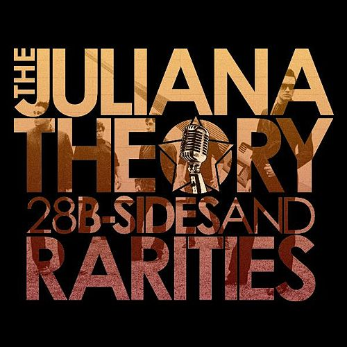 Play & Download 28 B-Sides And Rarities by The Juliana Theory | Napster