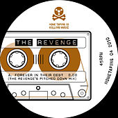 Forever in their Debt Remixes by The Revenge