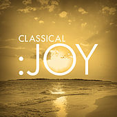 Play & Download Classical: Joy by Various Artists | Napster