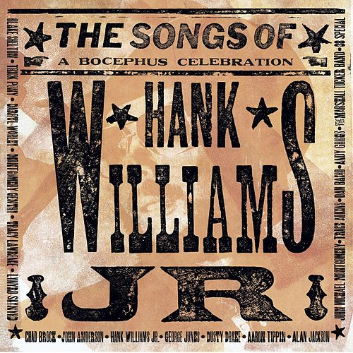 Play & Download The Songs Of Hank Williams Jr. by Various Artists | Napster