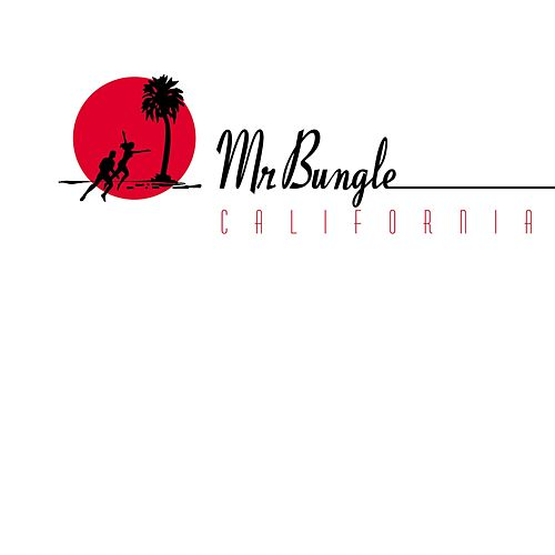 California by Mr. Bungle