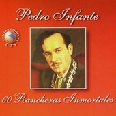 Play & Download 60 Rancheras Inmortales by Pedro Infante | Napster