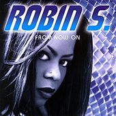Play & Download From Now On by Robin S. | Napster