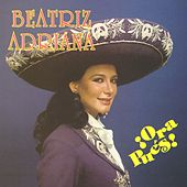 Play & Download ¡ Ora pues ! by Beatriz Adriana | Napster