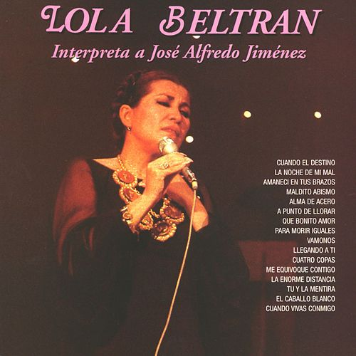 Play & Download Interpreta a José Alfredo Jiménez by Lola Beltran | Napster