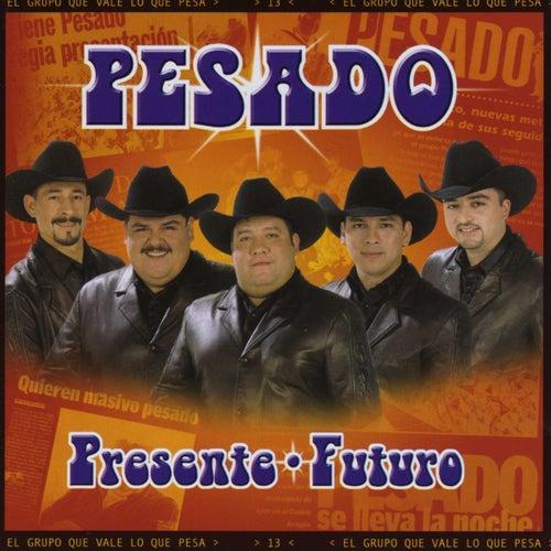 Play & Download Pesado, presente, futuro by Pesado | Napster