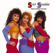 Play & Download Take It While It's Hot by Sweet Sensation | Napster