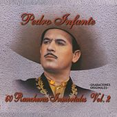 Play & Download 60 Rancheras Inmortales Vol. 2 by Pedro Infante | Napster